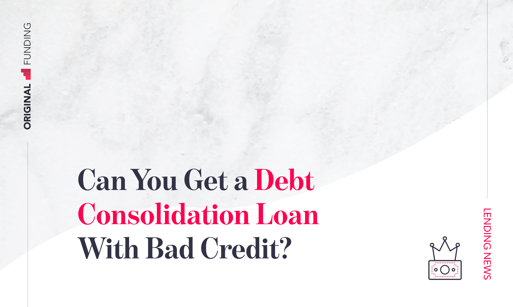 Can-You-Get-a-Debt-Consolidation-Loan-With-Bad-Credit-