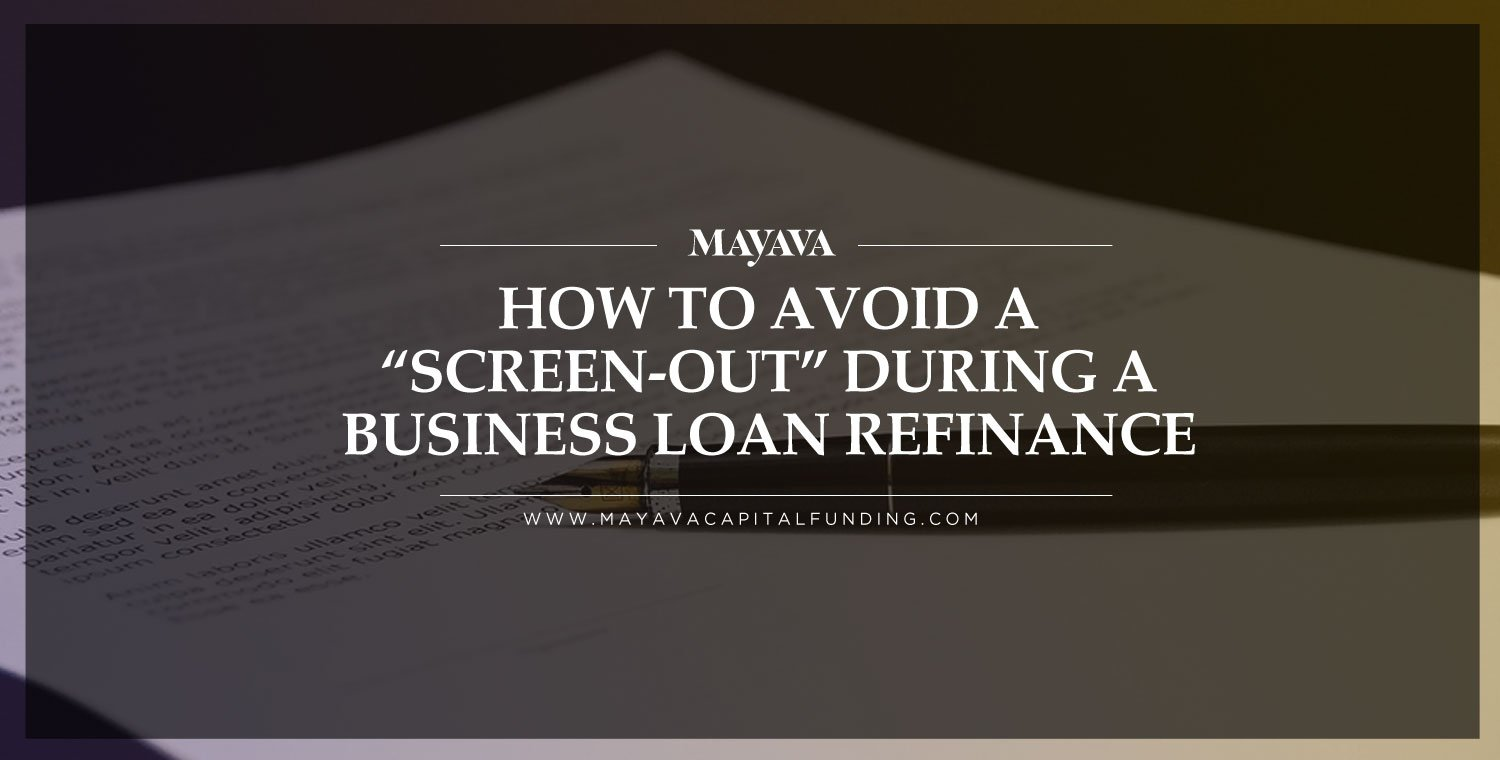 "How to Avoid a ""Screen-Out"" During a Business Loan Refinance"