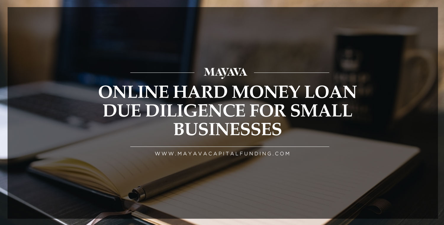 Online Hard Money Loan Due Diligence for Small Businesses