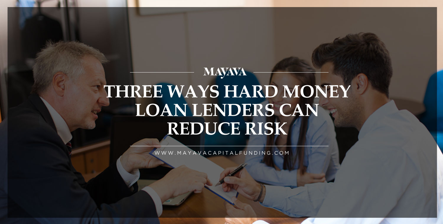 Three Way Hard Money Loan Lenders Can Reduce Risk
