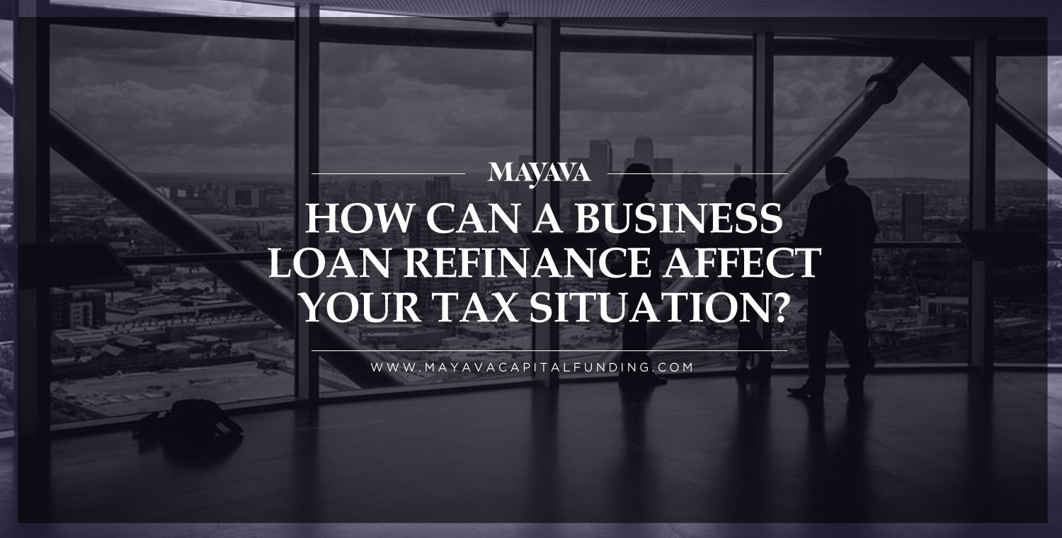 How Can a Business Loan Refinance Affect Your Tax Situation?
