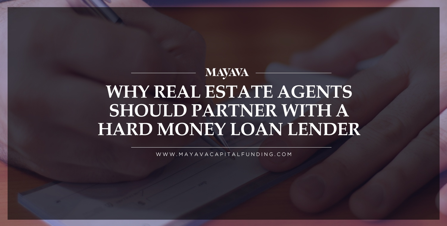 Why Real Estate Agents Should Partner with a Hard Money Loan Lender