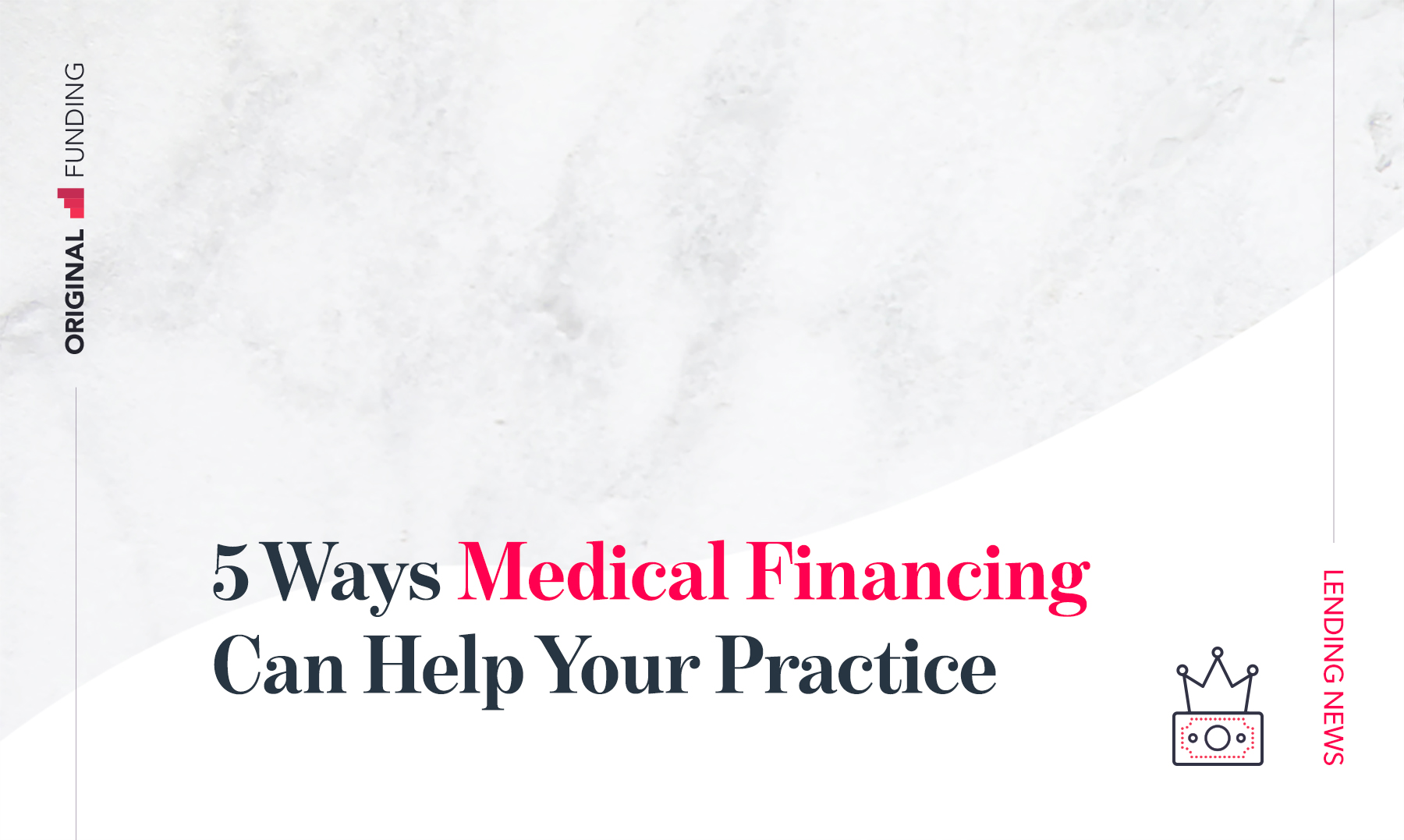 5 Ways Medical Financing Can Help Your Practice