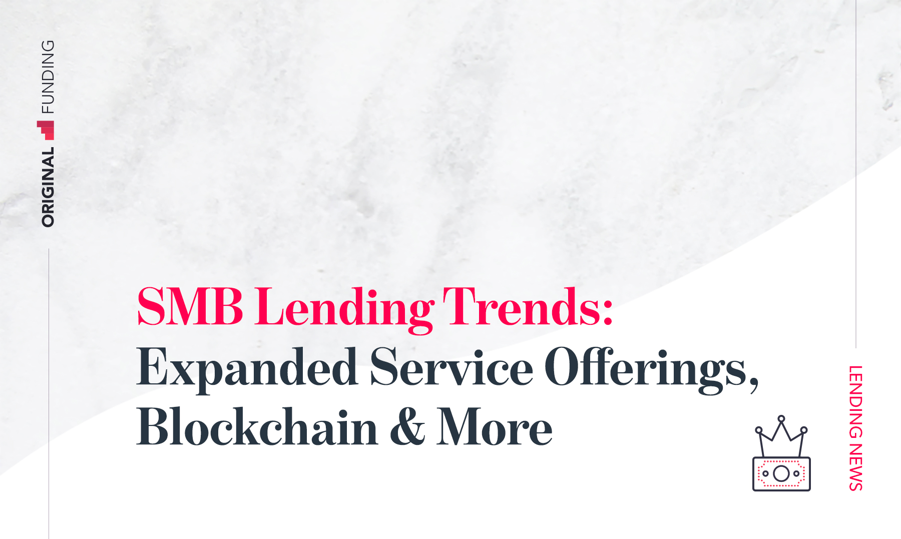 SMB Lending Trends: Expanded Service Offerings, Blockchain & More