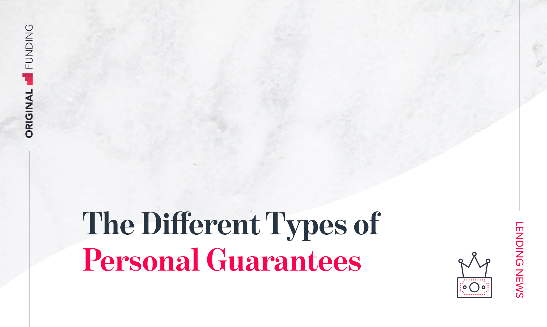 The Different Types of Personal Guarantees