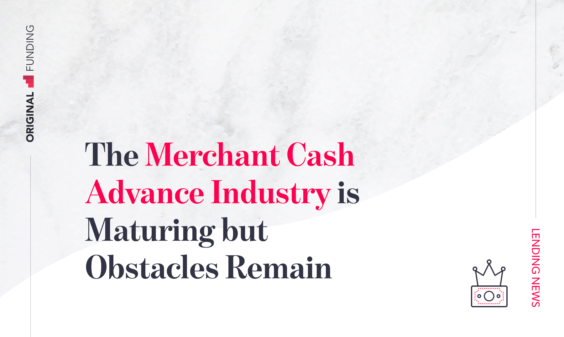 The Merchant Cash Advance Industry is Maturing but Obstacles Remain
