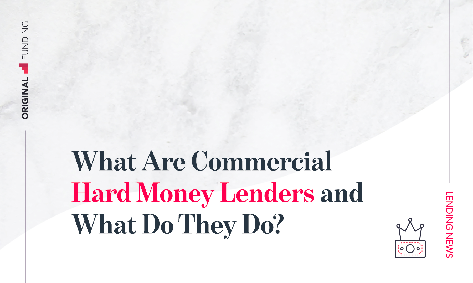 What Are Commercial Hard Money Lenders and What Do They Do?
