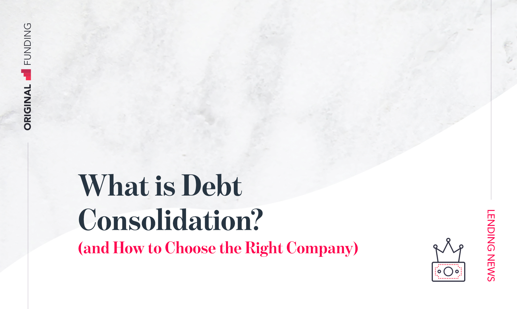 What is Debt Consolidation? (and How to Choose the Right Company)